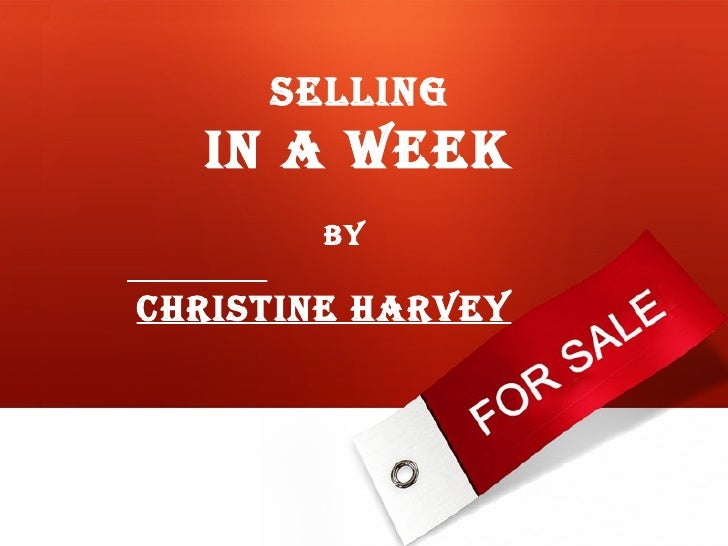 BY CHRISTINE HARVEY SELLING   IN A WEEK