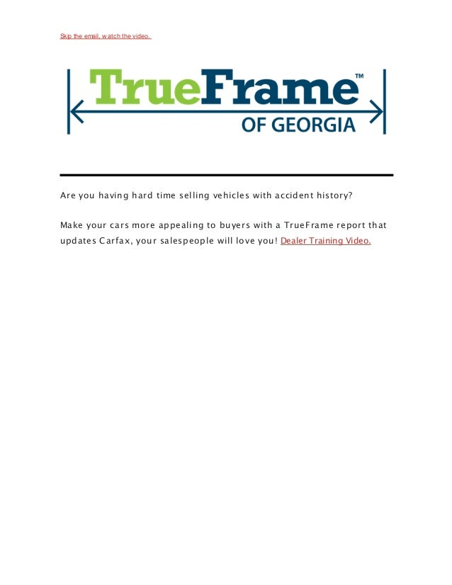 Accident history? Update Carfax with a TrueFrame report today!
