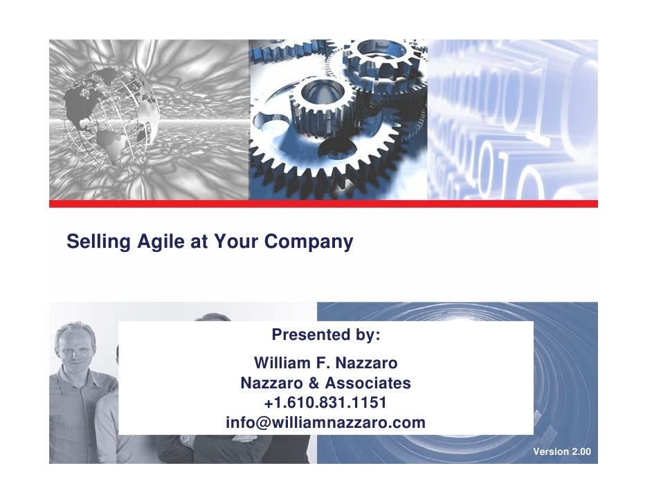 Selling Agile at Your Company                         Presented by:                     William F. Nazzaro                ...