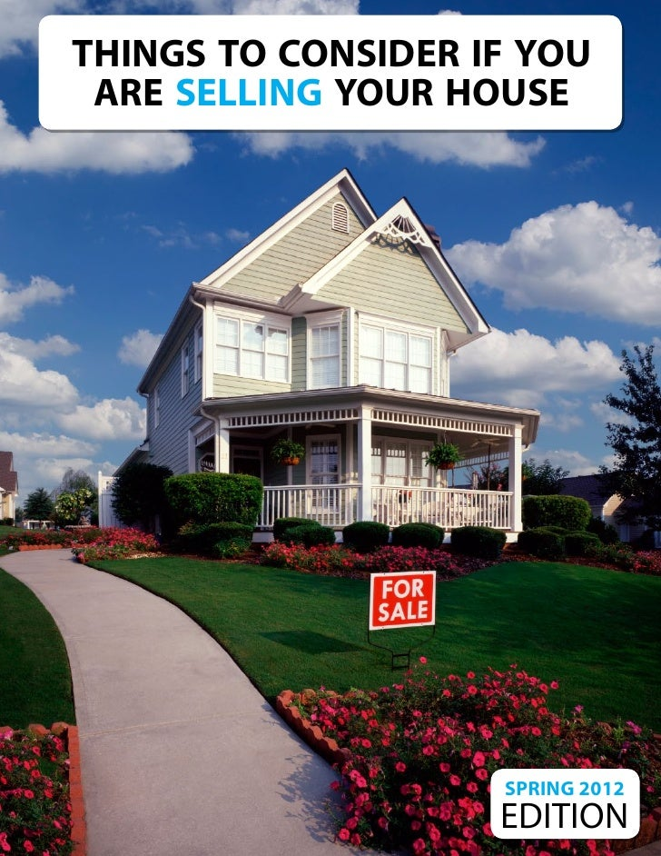 things to consider if you are selling your house                    SPRING 2012                    EDITION