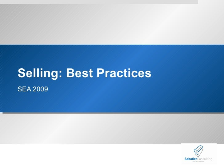 Selling: Best Practices  SEA 2009
