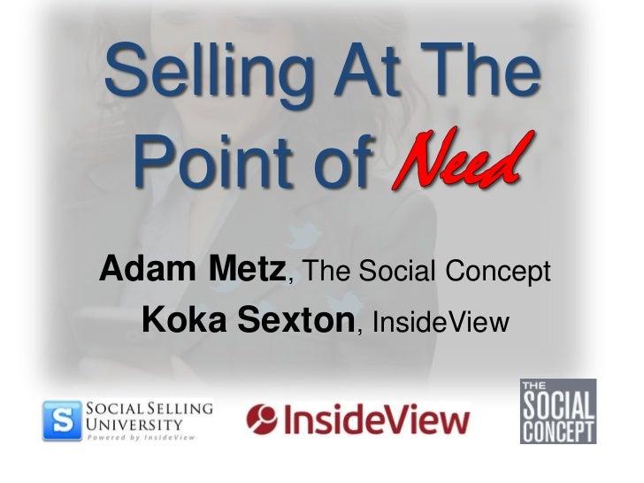 Selling At The Point ofAdam Metz, The Social Concept  Koka Sexton, InsideView