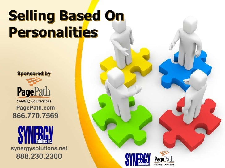 Selling Based On Personalities<br />Sponsored by <br />PagePath.com<br />866.770.7569<br />synergysolutions.net<br />888.2...