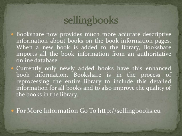  Bookshare now provides much more accurate descriptive information about books on the book information pages. When a new ...