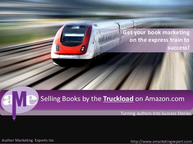 Click to edit Master title style  Selling Books by the Truckload on Amazon.com  Author Marketing Experts Inc  Get your boo...