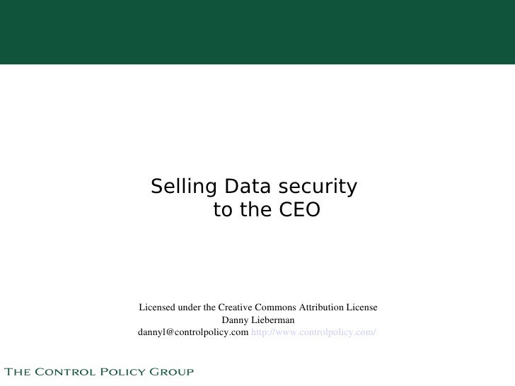 Selling Data security              to the CEO        Licensed under the Creative Commons Attribution License              ...
