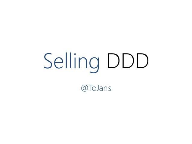 Selling DDD @ToJans