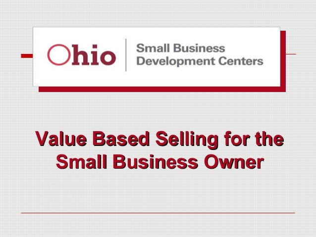 Value Based Selling for the Small Business Owner