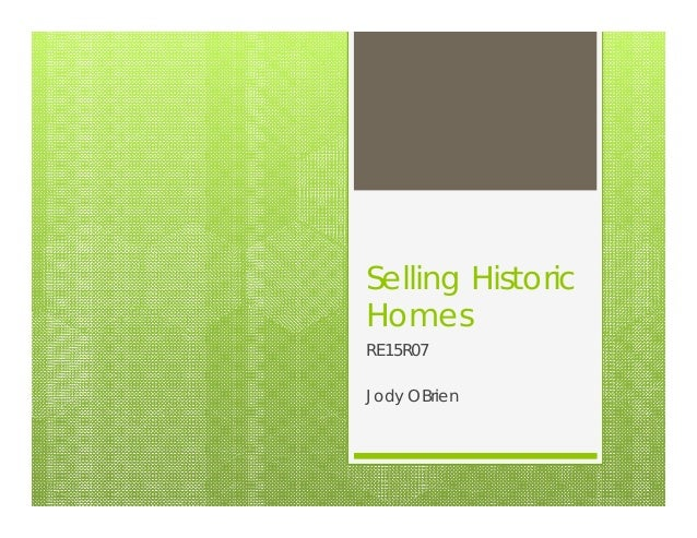 Selling Historic Homes RE15R07 Jody OBrien