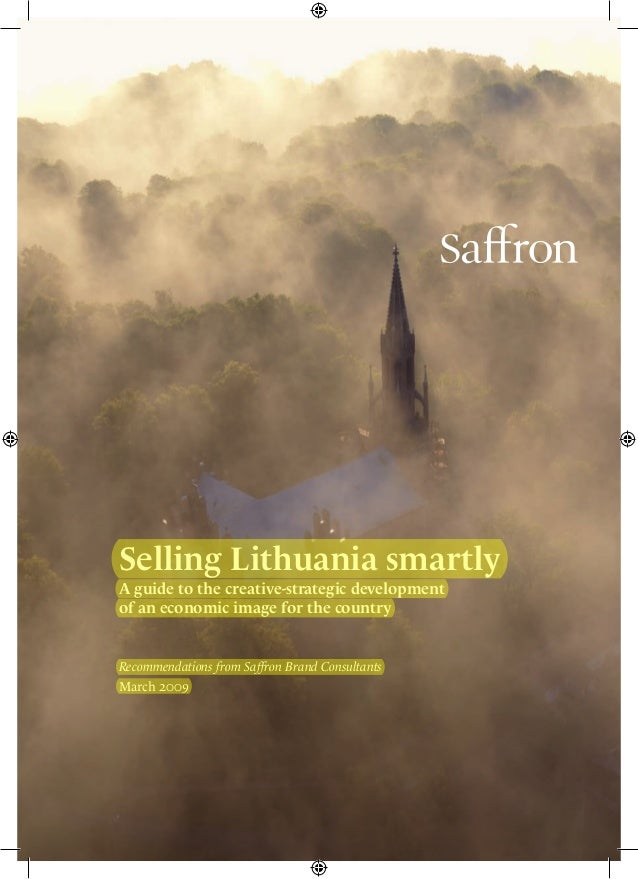 Selling Lithuania smartly A guide to the creative-strategic development of an economic image for the country Recommendatio...