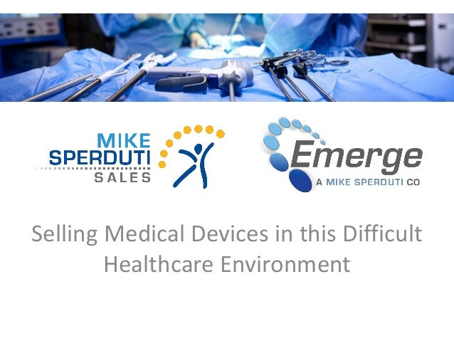 Selling Medical Devices in this Difficult Healthcare Environment