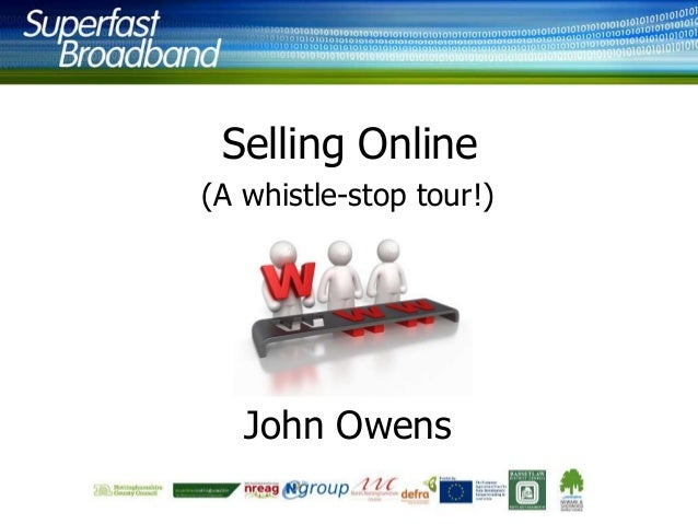 Selling Online (A whistle-stop tour!)  John Owens