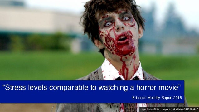 """https://www.flickr.com/photos/dhollister/2596483147 """"Stress levels comparable to watching a horror movie"""" Ericsson Mobilit..."""