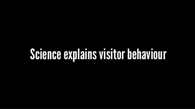 Science explains visitor behaviour