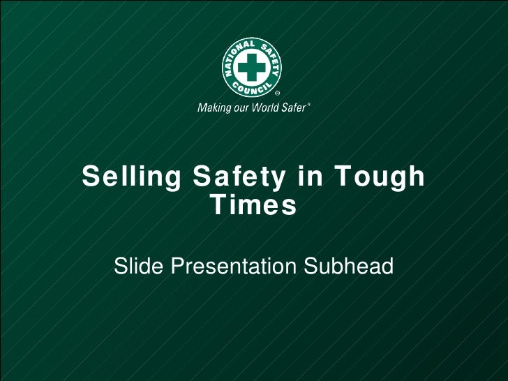 Selling Safety in Tough Times Phil La Duke