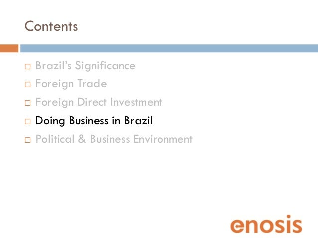 fdi environment of brazil Environmental exports  foreign direct investment data  assess which sectors in their countries have successfully attracted foreign direct investment.