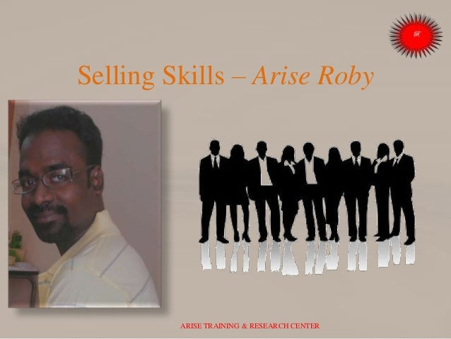 Selling Skills – Arise Roby ARISE TRAINING & RESEARCH CENTER