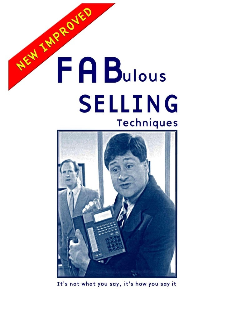 FAB        ulous                                 Selling TechniquesINTRODUCTIONThe insurance agent shakes hands with the p...