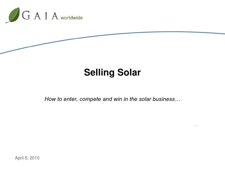 Selling Solar<br />How to enter, compete and win in the solar business…<br />