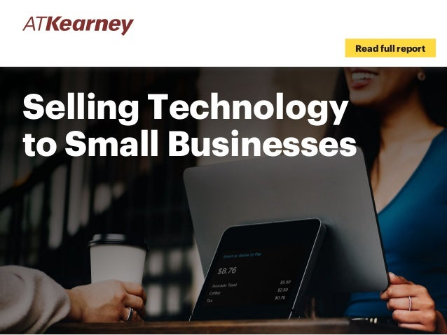 Selling Technology to Small Businesses Read full report
