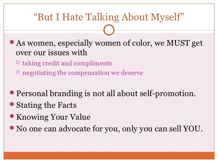 """""""But I Hate Talking About Myself""""As women, especially women of color, we MUST get over our issues with    taking credit ..."""