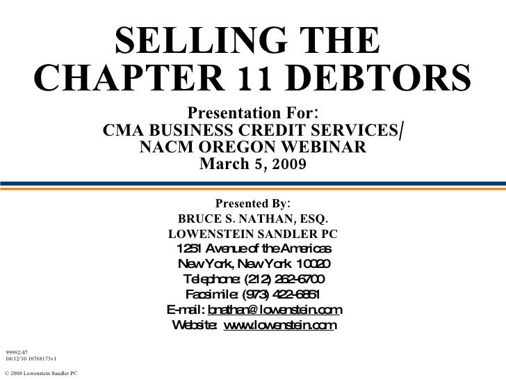 SELLING THE  CHAPTER 11 DEBTORS Presentation For: CMA BUSINESS CREDIT SERVICES/ NACM OREGON WEBINAR March 5, 2009