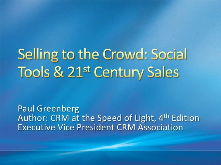 Paul Greenberg Author: CRM at the Speed of Light, 4th Edition Executive Vice President CRM Association