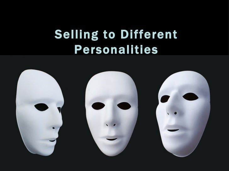 Selling to Different   Personalities