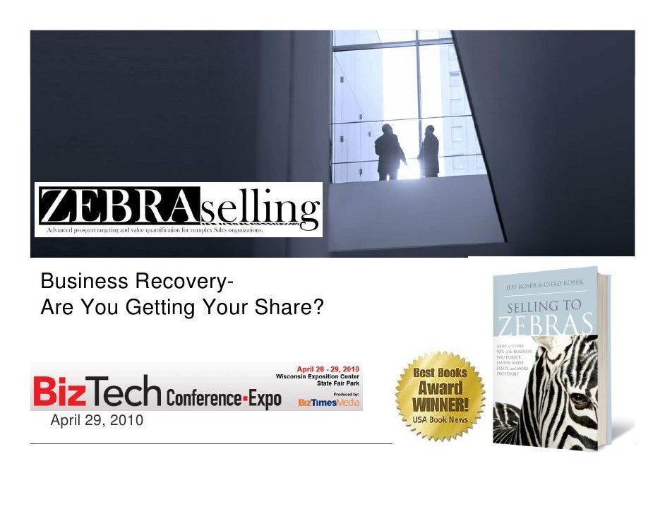 Business Recovery- Are You Getting Your Share?     April 29, 2010