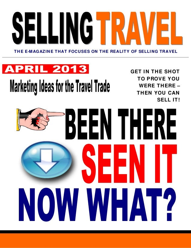 THE E-MAGAZINE THAT FOCUSES ON THE REALITY OF SELLING TRAVEL                                          GET IN THE SHOT     ...