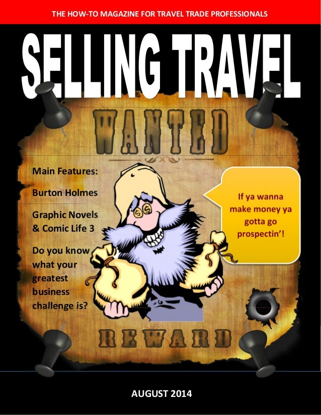 THE HOW-TO MAGAZINE FOR TRAVEL TRADE PROFESSIONALS AUGUST 2014 Main Features: Burton Holmes Graphic Novels & Comic Life 3 ...