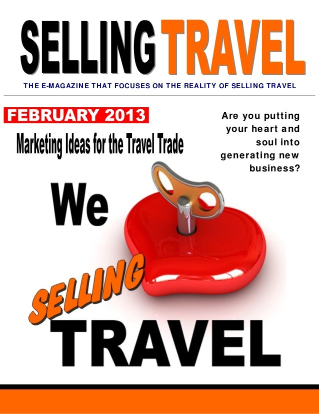 THE E-MAGAZINE THAT FOCUSES ON THE REALITY OF SELLING TRAVEL                                           Are you putting    ...