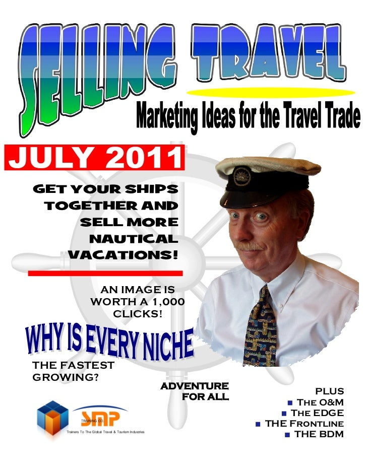 GET YOUR SHIPS TOGETHER AND     SELL MORE      NAUTICAL   VACATIONS!        AN IMAGE IS       WORTH A 1,000         CLICKS...