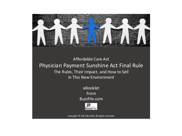 Affordable Care Act Physician Payment Sunshine Act Final Rule The Rules, Their Impact, and How to Sell in This New Environ...