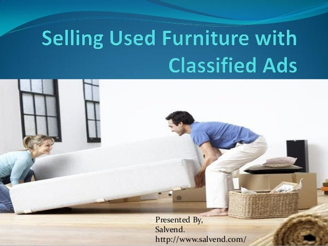 Selling Used Furniture With Classified Ads. Presented By, Salvend.  Http://www.salvend.com/ ...
