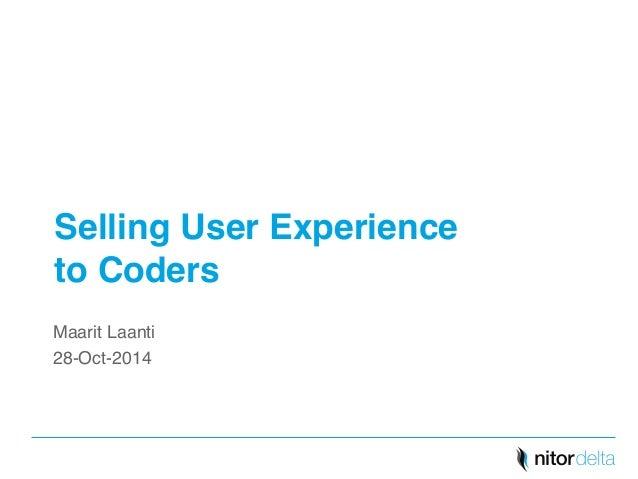 """Selling User Experience  to Coders""""  Maarit Laanti!  28-Oct-2014!"""