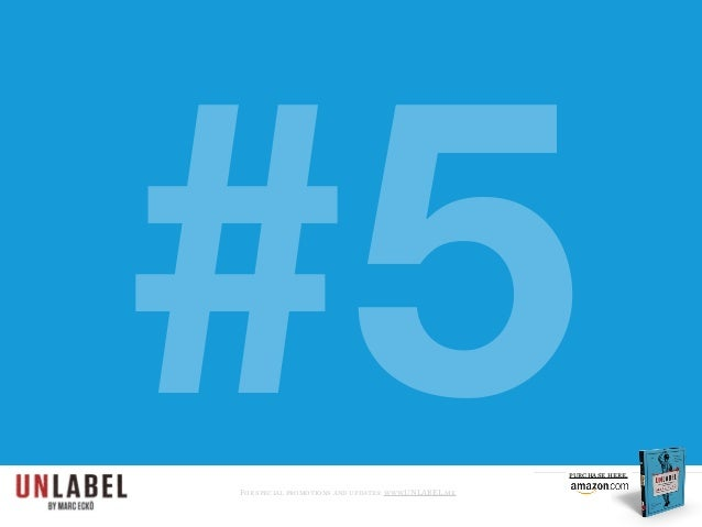 #5For special promotions and updates: www.UNLABEL.me purchase here.