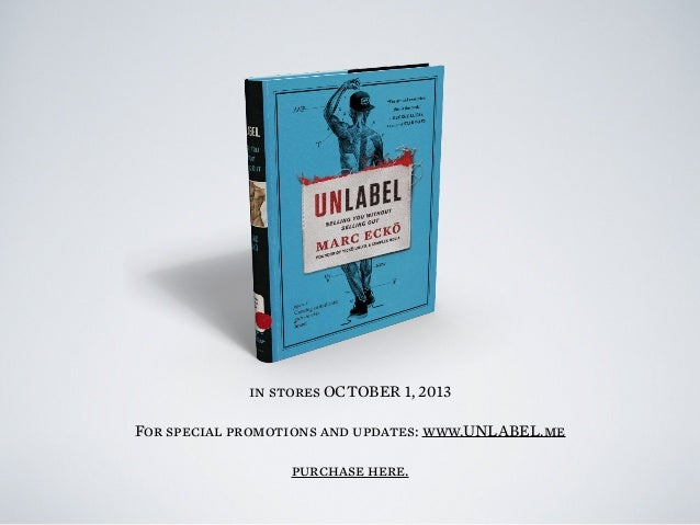 in stores OCTOBER 1, 2013 For special promotions and updates: www.UNLABEL.me purchase here.