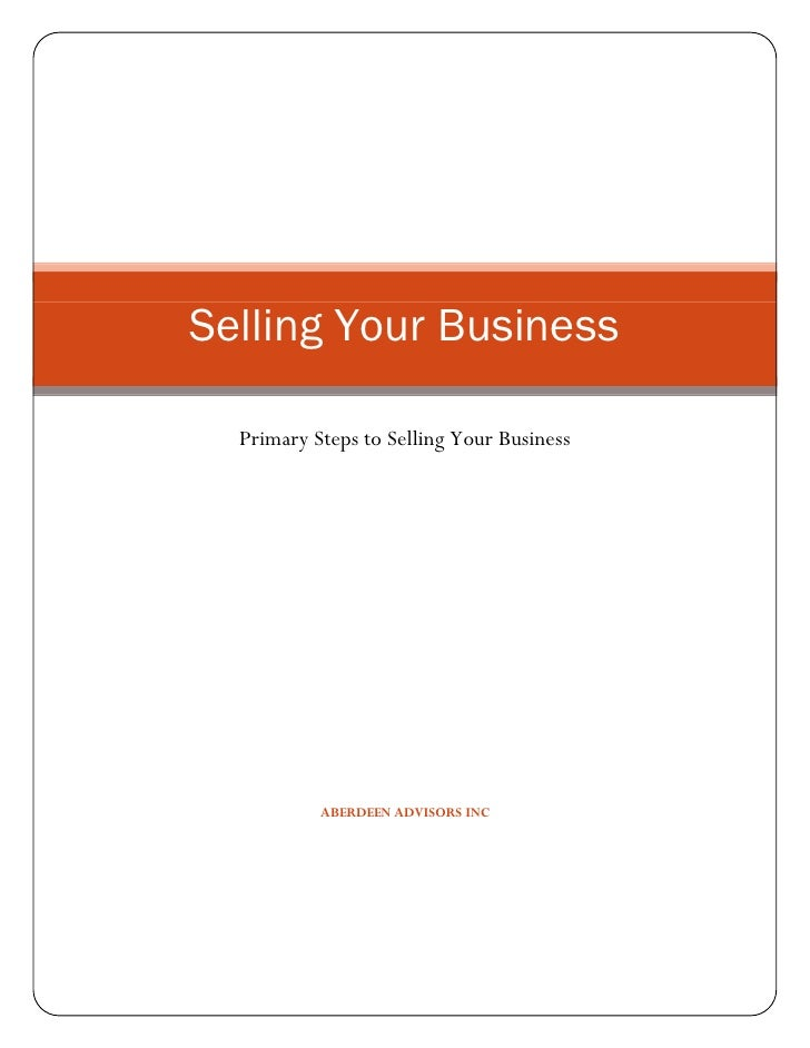Selling Your Business    Primary Steps to Selling Your Business                ABERDEEN ADVISORS INC