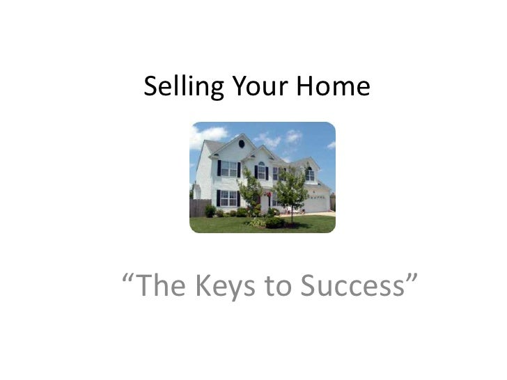 "Selling Your Home<br />""The Keys to Success""<br />"