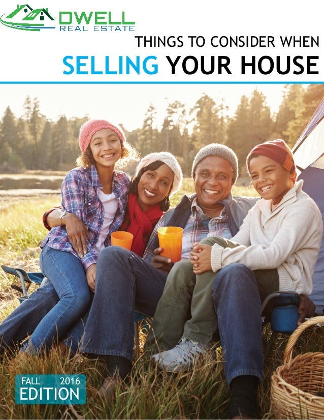 THINGS TO CONSIDER WHEN SELLING YOUR HOUSE EDITION FALL 2016