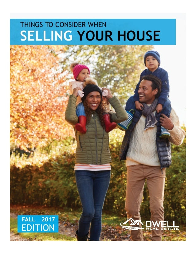 THINGS TO CONSIDER WHEN SELLING YOUR HOUSE FALL2017 EDITION
