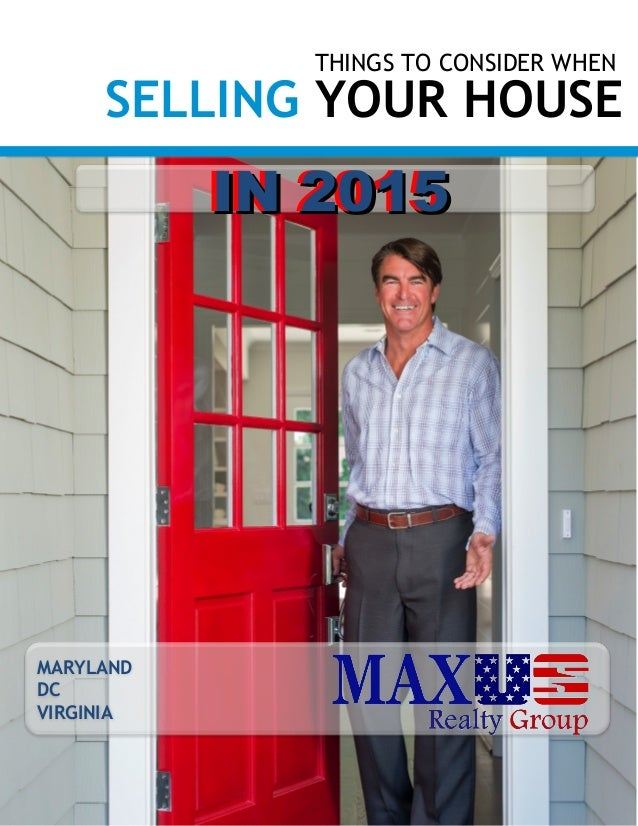 THINGS TO CONSIDER WHEN SELLING YOUR HOUSE MARYLAND DC VIRGINIA IN 2015IN 2015IN 2015IN 2015