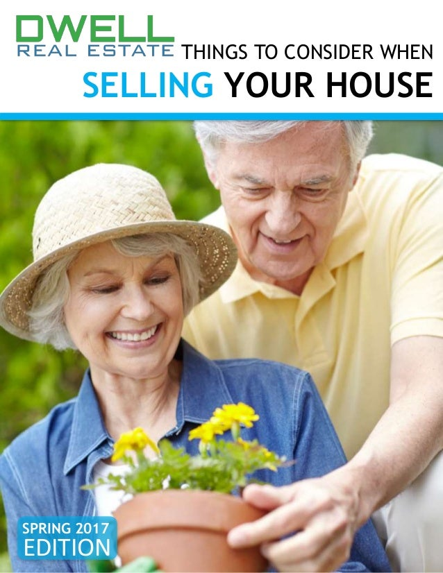 THINGS TO CONSIDER WHEN SELLING YOUR HOUSE SPRING 2017 EDITION