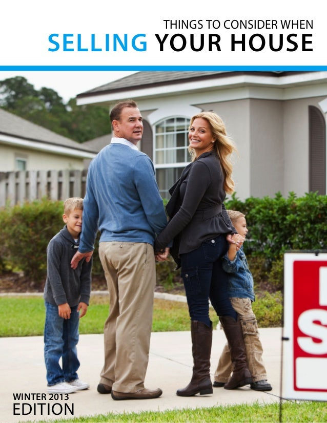 THINGS TO CONSIDER WHEN  SELLING YOUR HOUSE  WINTER 2013  edition