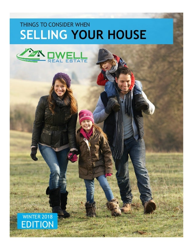 THINGS TO CONSIDER WHEN SELLING YOUR HOUSE WINTER 2018 EDITION