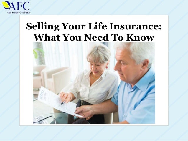 Selling Your Life Insurance: What You Need To Know