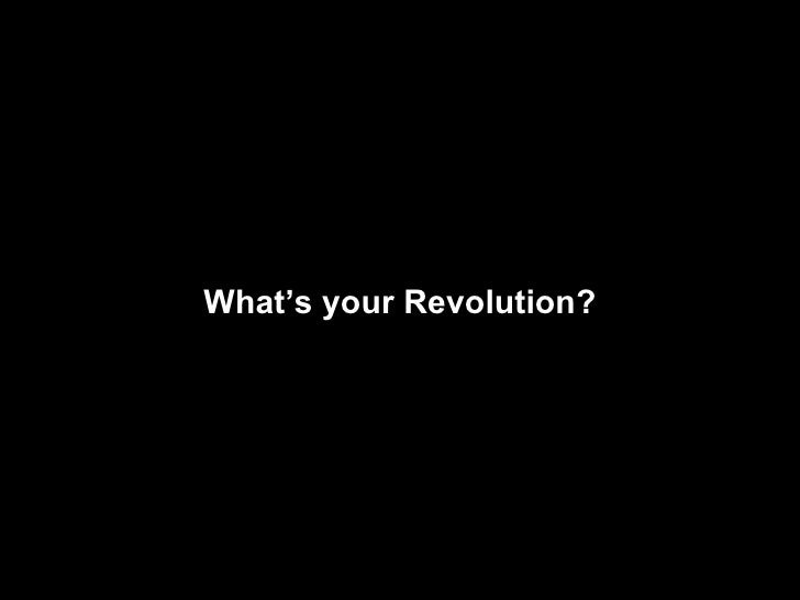 What's your Revolution?