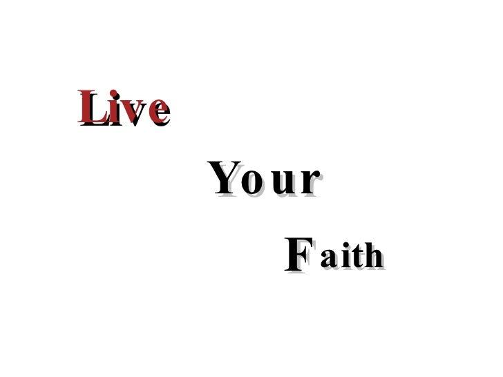 Live Your F aith