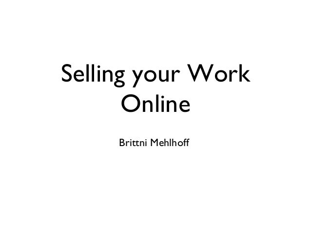 Selling your Work Online Brittni Mehlhoff
